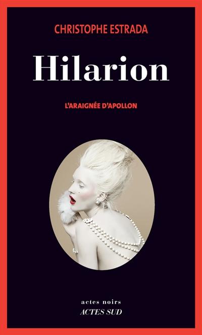Hilarion : l'araignée d'Apollon | Christophe Estrada. Auteur