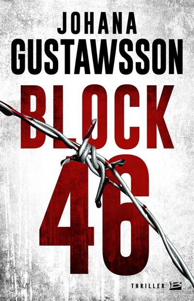 Block 46 : une enquête d'Emily Roy et Alexis Castells | Johana Gustawsson. Auteur