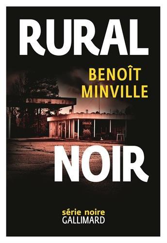 Rural noir | Benoît Minville. Auteur