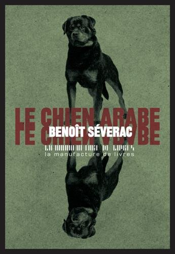 Le chien arabe | Benoît Séverac (1966-....). Auteur