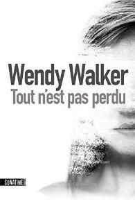 Tout n'est pas perdu | Wendy Walker-Moffat (1957-....). Auteur