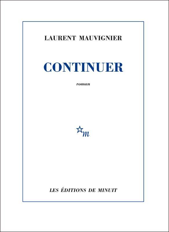 Continuer : roman | Laurent Mauvignier (1967-....). Auteur