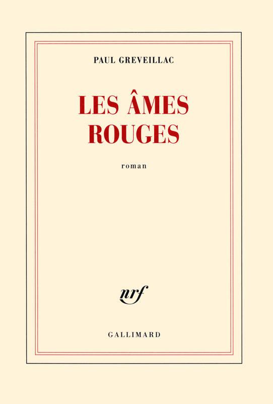 Les âmes rouges : roman | Paul Greveillac (1981-....). Auteur