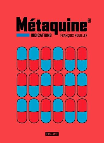 Métaquine. 1, Indications | François Rouiller (1956-....). Auteur