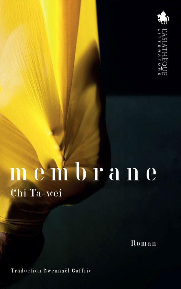 Membrane : roman | Ta-wei Chi (1972-....). Auteur