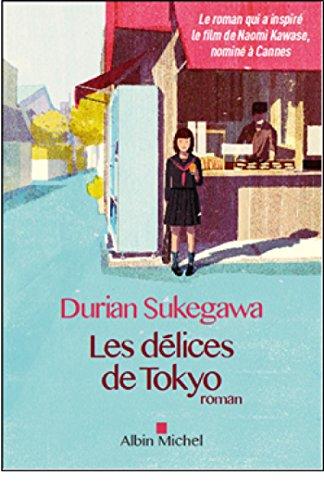 Les délices de Tokyo | Durian Sukegawa (1962-....). Auteur