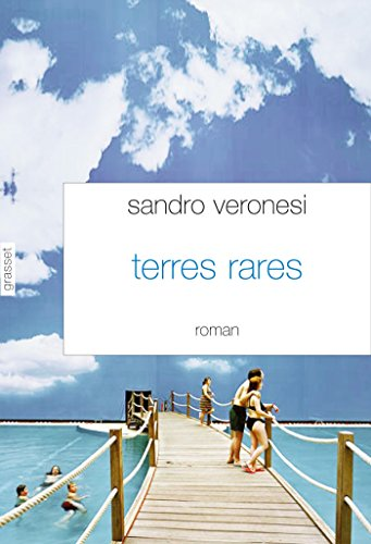 Terres rares : roman | Sandro Veronesi (1959-....). Auteur