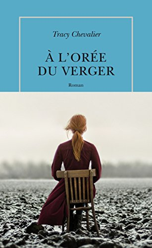 A l'orée du verger | Tracy Chevalier (1962-....). Auteur
