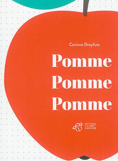 Pomme pomme pomme | Corinne Dreyfuss (1964-....). Auteur