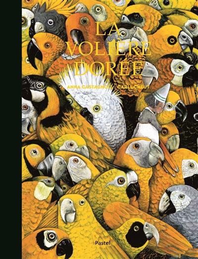 La volière dorée | Anna Castagnoli. Auteur