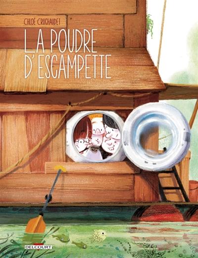 La poudre d'escampette | Chloé Cruchaudet (1976-....). Auteur