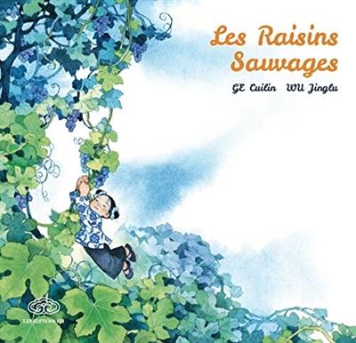 Les raisins sauvages | Cui lin Ge (1930-....). Auteur