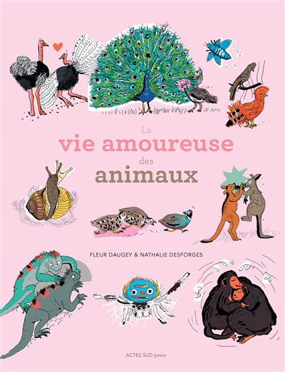 La vie amoureuse des animaux | Fleur Daugey. Auteur