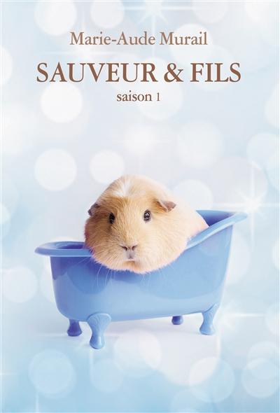 Sauveur & fils. Saison 1 | Marie-Aude Murail (1954-....). Auteur