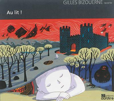 Au lit ! | Gilles Bizouerne (1978-....). Auteur