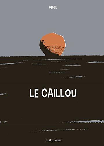 Le caillou | Thierry Dedieu (1955-....). Auteur