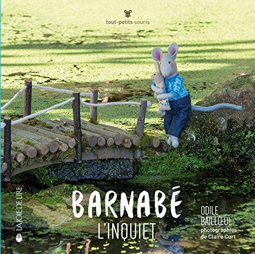 Barnabé l'inquiet | Odile Bailloeul. Auteur
