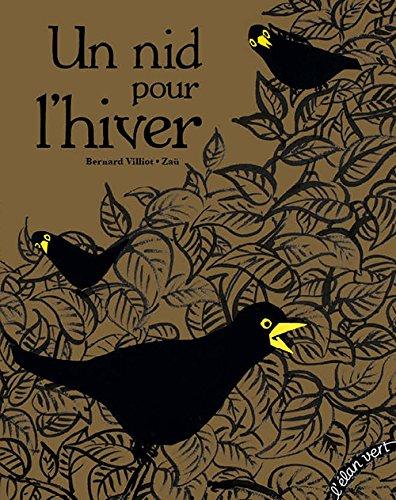 Un nid pour l'hiver : une adaptation du conte scandinave Pourquoi les conifères restent toujours verts ? | Bernard Villiot. Auteur