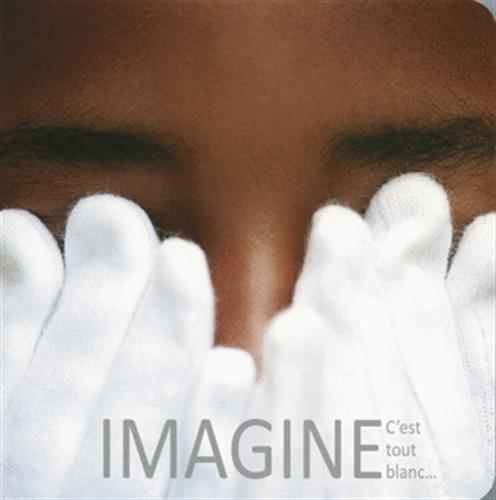Imagine : c'est tout blanc... | Claire Dé (1968-....). Auteur