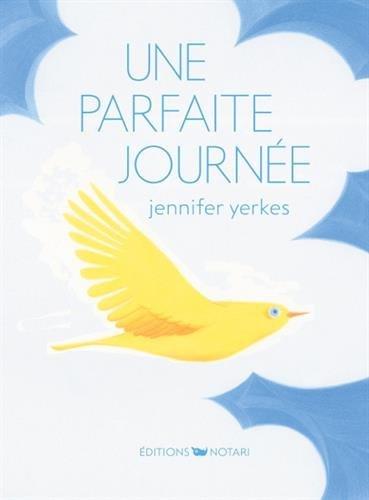 Une  parfaite journée | Jennifer Yerkes. Auteur