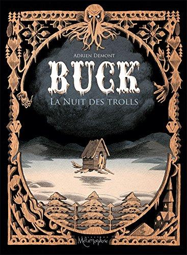 Buck : la nuit des trolls | Adrien Demont (1986-....). Auteur