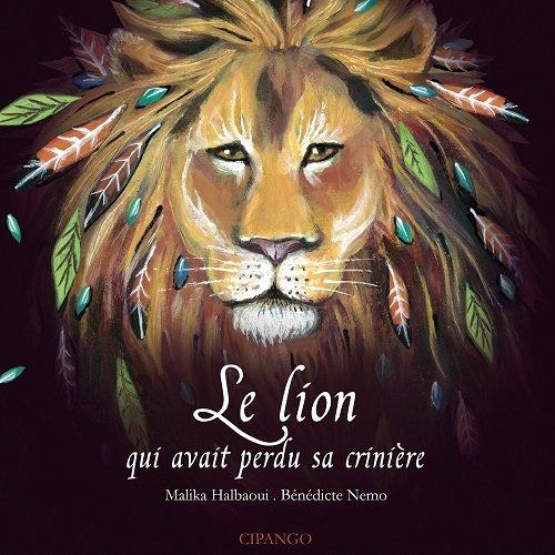 Le lion qui avait perdu sa crinière | Malika Halbaoui. Auteur
