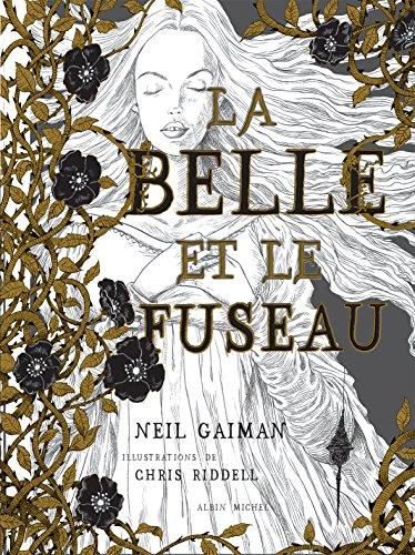 La belle et le fuseau | Neil Gaiman (1960-....). Auteur