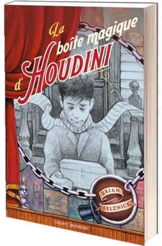 La boîte magique d'Houdini | Brian Selznick (1966-....). Auteur