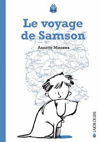 Le voyage de Samson | Annette Mierswa (1969-...). Auteur