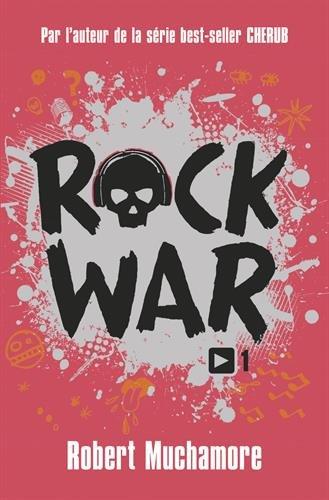 Rock war. 1 | Robert Muchamore (1972-....). Auteur