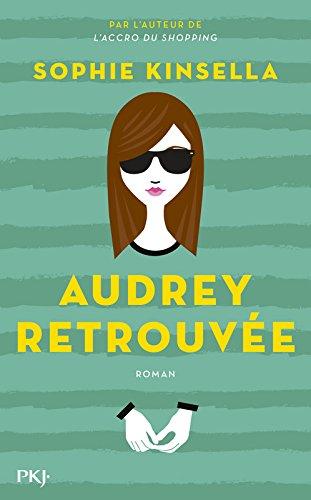 Audrey retrouvée | Sophie Kinsella (1969-....). Auteur