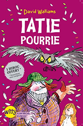 Tatie pourrie | David Walliams (1971-....). Auteur