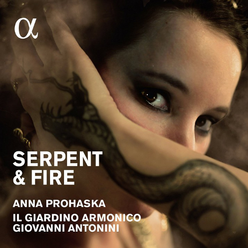 Serpent & fire : arias for Dido & Cleopatra | Anna Prohaska. Soprano
