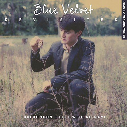 Blue velvet revisited : bande originale du documentaire de Peter Braatz | Tuxedomoon. Musicien