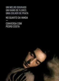 Dans la chambre de Vanda : un film de Pedro Costa |