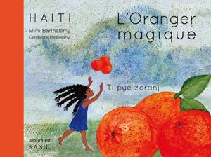 L'oranger magique : conte d'Haïti |