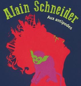 Aux antipodes | Alain Schneider (1955-....). Compositeur. Chanteur. Guitare
