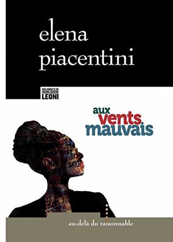 Aux vents mauvais : une enquête de Pierre-Arsène Leoni   Éléna Piacentini (1969-....). Auteur