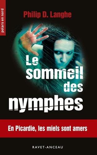 Le sommeil des nymphes   Philip D. Langhe (1967-....). Auteur