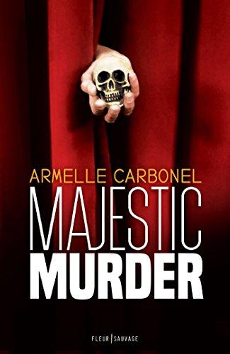 Majestic murder   Armelle Carbonel (1975-....). Auteur