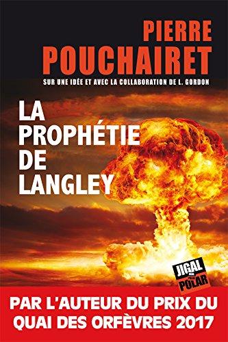 La prophétie de Langley   Pierre Pouchairet. Auteur