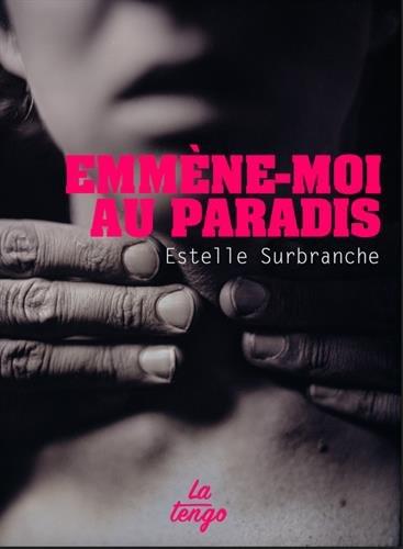 Emmène-moi au paradis   Estelle Surbranche. Auteur