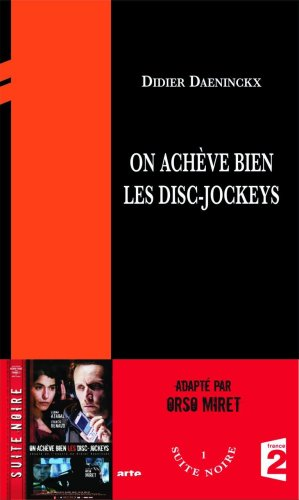 On achève bien les disc-jockeys   Didier Daeninckx