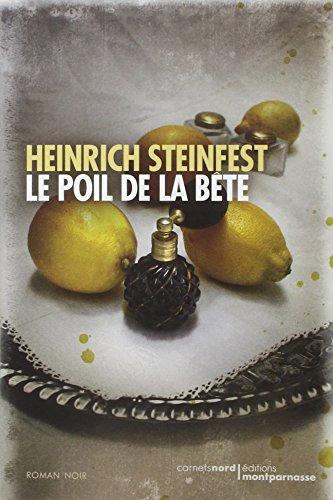 Le poil de la bête   Heinrich Steinfest (1961-....). Auteur