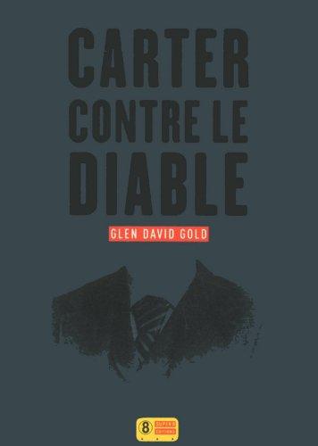 Carter contre le diable   Glen David Gold (1964-....). Auteur