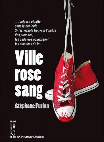 Ville rose sang   Stéphane Furlan (1971-....). Auteur