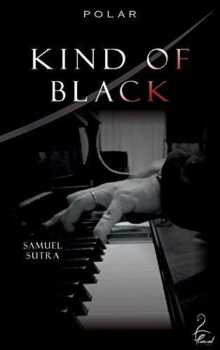 Kind of black : polar   Samuel Sutra (1974-....). Auteur
