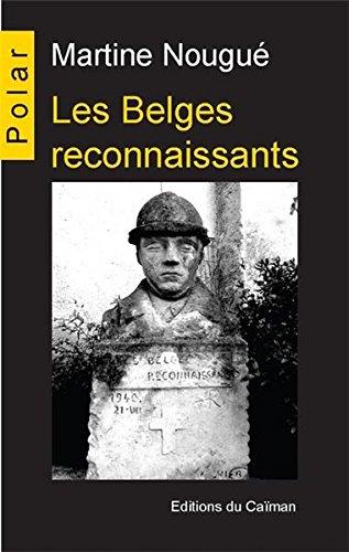 Les Belges reconnaissants   Martine Nougué (1957-....). Auteur