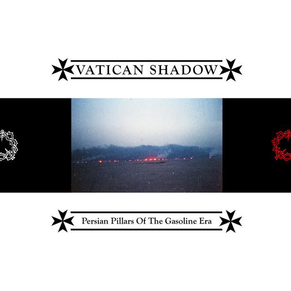 Persian Pillars Of The Gasoline Era |  Vatican Shadow. Compositeur. Instrument électronique