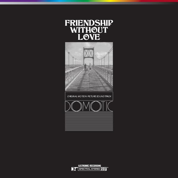 Friendship Without Love : bande originale du film de Sébastien Auger |  Domotic. Compositeur. Instrument électronique